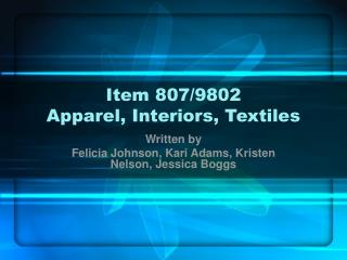 Item 807/9802 Apparel, Interiors, Textiles