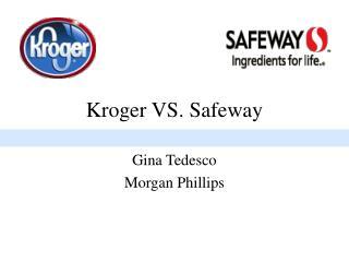 Kroger VS. Safeway