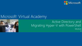 Active Directory and  Migrating Hyper-V with PowerShell