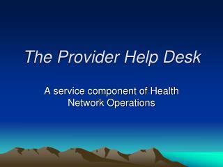 The Provider Help Desk