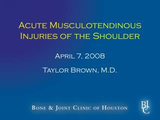 Acute Musculotendinous Injuries of the Shoulder