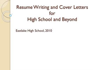 Resume Writing  and Cover Letters for High School and Beyond
