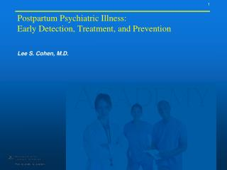 Postpartum Psychiatric Illness:  Early Detection, Treatment, and Prevention
