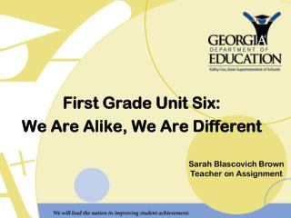 First Grade Unit Six: We Are Alike, We Are Different