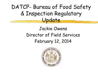 DATCP- Bureau of Food Safety  & Inspection Regulatory Update