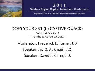 Moderator: Frederick E. Turner, J.D. Speaker: Jay D. Adkisson, J.D. Speaker: David J. Slenn, J.D.