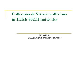Collisions & Virtual collisions in IEEE 802.11 networks