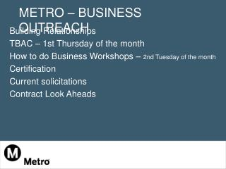 METRO � BUSINESS OUTREACH