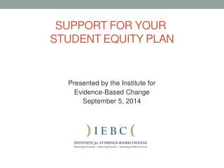 SUPPORT  FOR YOUR  STUDENT EQUITY PLAN