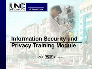 Information Security and Privacy Training Module