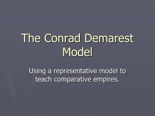 The Conrad Demarest Model