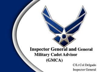 Inspector General and  General Military Cadet Advisor  (GMCA)