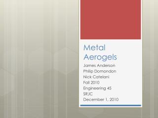 Metal Aerogels