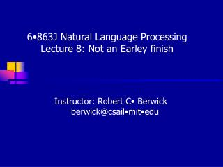 6�863J Natural Language Processing Lecture 8: Not an Earley finish