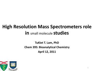 High Resolution Mass Spectrometers role in  small molecule  studies