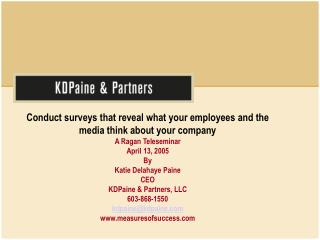 Conduct surveys that reveal what your employees and the media think about your company