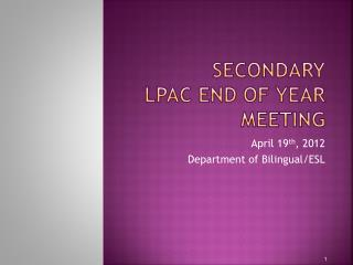 Secondary LPAC End of Year Meeting