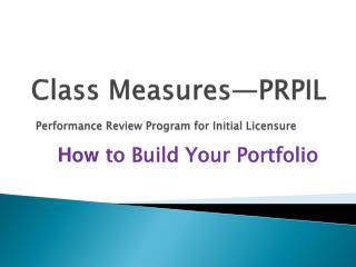 Class Measures—PRPIL Performance Review Program for Initial Licensure