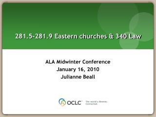 281.5-281.9 Eastern churches & 340 Law
