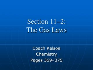 Section 11–2: The Gas Laws