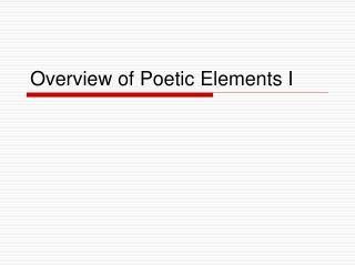 Overview of Poetic Elements I