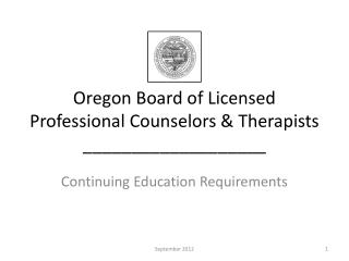 Oregon  Board of Licensed Professional Counselors &  Therapists ___________________