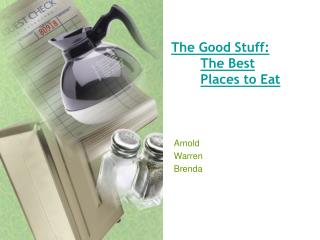 The Good Stuff:  The Best Places to Eat