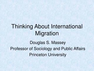 Thinking About International Migration