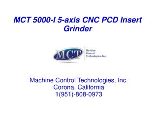 MCT 5000-I 5-axis CNC PCD Insert Grinder