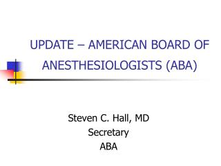 UPDATE – AMERICAN BOARD OF ANESTHESIOLOGISTS (ABA)