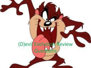 (D)evil Evolution Review Questions