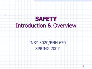 SAFETY Introduction & Overview