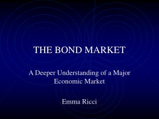 THE BOND MARKET