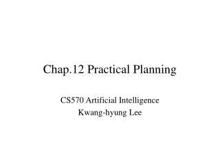 Chap.12 Practical Planning