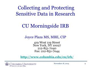 Collecting and Protecting Sensitive Data in Research CU Morningside IRB Joyce Plaza MS, MBE, CIP