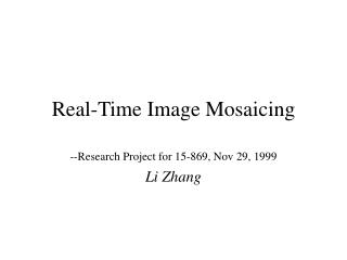 Real-Time Image Mosaicing