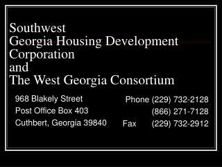 Southwest  Georgia Housing Development Corporation  and  The West Georgia Consortium