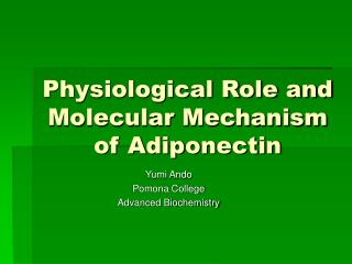 Physiological Role and Molecular Mechanism of Adiponectin