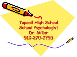 Topsail High School School Psychologist Dr. Miller 910-270-2755
