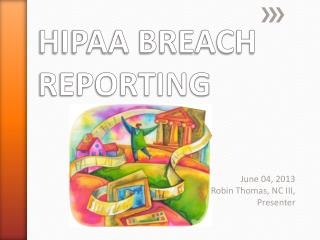 HIPAA BREACH REPORTING