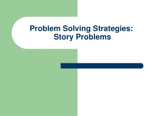 Problem Solving Strategies:  Story Problems