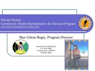 Navajo Nation  Community Health Representative & Outreach Program NAVAJO DIVISION OF HEALTH