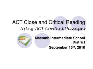 ACT Close and Critical Reading   Using ACT Content Passages