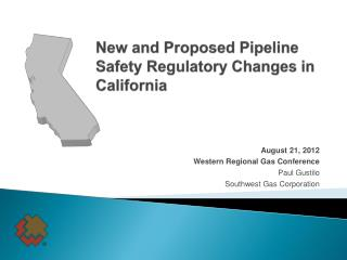 New and Proposed Pipeline  Safety Regulatory Changes in California