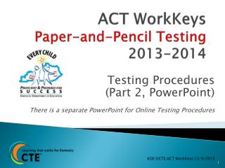 ACT WorkKeys  Paper-and-Pencil Testing 2013-2014
