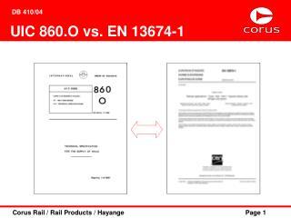 UIC 860.O vs. EN 13674-1
