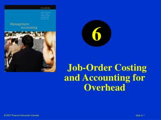 Job-Order Costing  and Accounting for Overhead