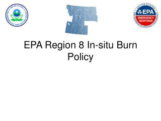 EPA Region 8 In-situ Burn Policy