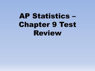 AP Statistics – Chapter 9 Test Review