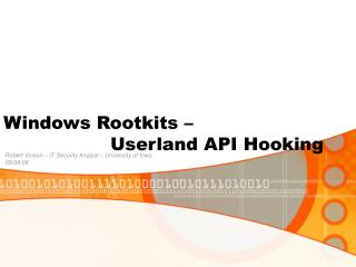 Windows Rootkits       Userland API Hooking